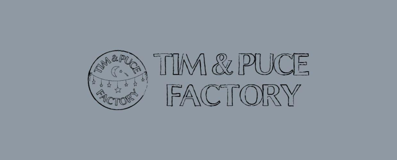 Tim & Puce Factory